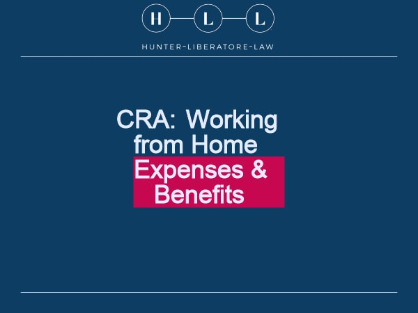 CRA- Working from Home Expenses & Benefits