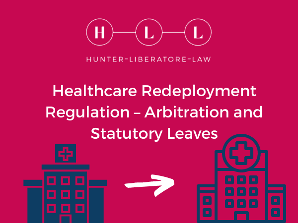 Copy of Healthcare Redeployment Regulation – Arbitration and Statutory Leaves
